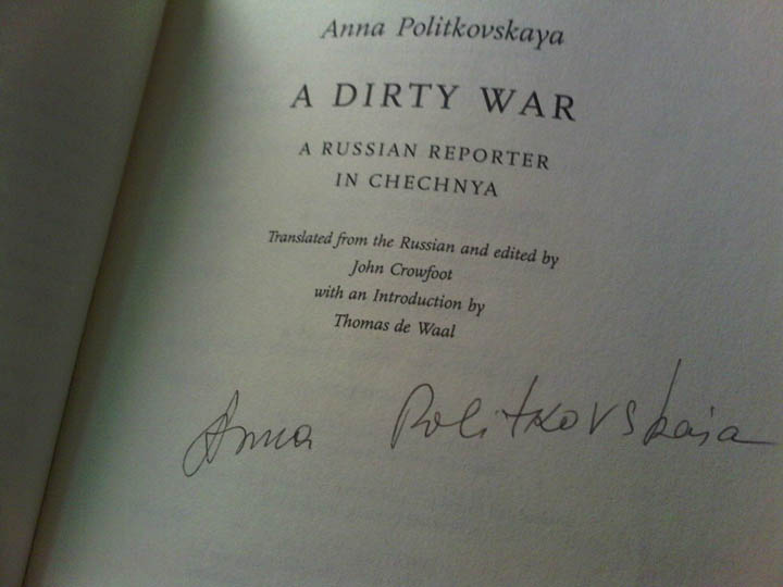 My autographed copy of the English translation of Anna Politkovskaya's A Dirty War from 2001.
